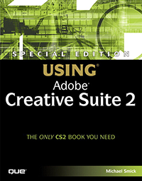 Special Edition: Using Adobe Creative Suite 2 with Mike Smick, Pariah Burke, Susan Smith, and Others