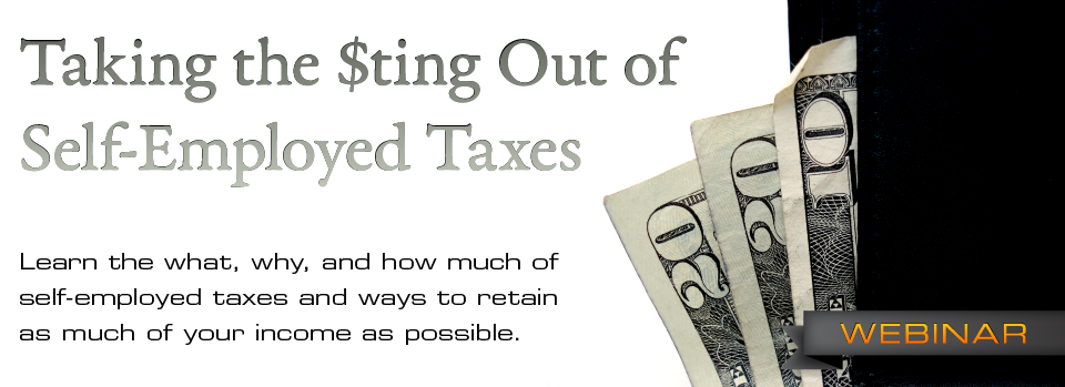Self-Employment: Taking the Sting Out of Paying Taxes. Presented by Pariah Burke, Sally Cox, and Steve Dolan