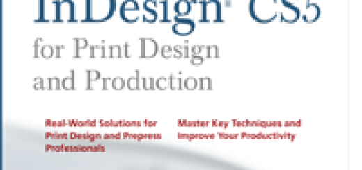 Mastering InDesign CS5 for Print Design & Production by Pariah Burke