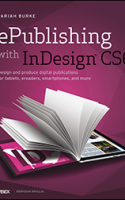 ePublishing with InDesign by Pariah Burke: Design and produce digital publications for tablets, ereaders, smartphones, and more