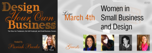 March 4th, 2014: Women in Small Business and Design