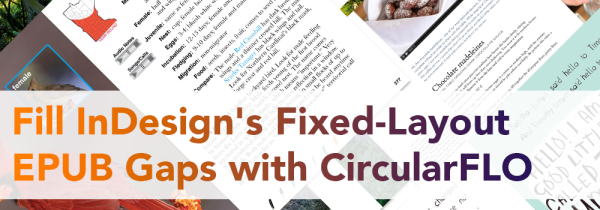 Fill InDesign's Fixed-Layout EPUB Gaps with CircularFLO