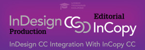 Integrating InCopy with InDesign