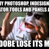 All my Photoshop, InDesign, & Illustrator Panels Are Gone! Did Adobe lose its mind?!