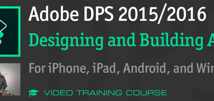 Adobe DPS 2015: Designing and Building DPS Apps Video Course by Pariah Burke